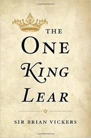 The ONe King Lear by Sir Brian Vickers - E 34 SHA Vic