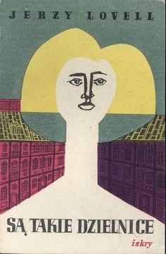 """""""Są takie dzielnice"""" Jerzy Lovell Cover by Marian Stachurski Published by Wydawnictwo Iskry 1956"""