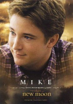 """Michael """"Mike"""" Newton is one of the students who attends Forks High School with Bella Swan, and one of the most popular boys in school. By mid-Eclipse, he has graduated from Forks High and started working full time at the Newton's Olympic Outfitters owned by his parents."""