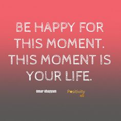 Be happy in the moment. #positivitynote #positivity #inspiration