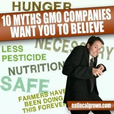 10 Myths that GMO Companies want You to Believe