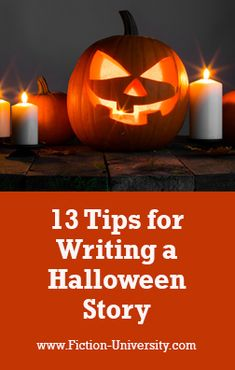 13 Tips for Writing a Halloween Story Halloween Stories, Scary Halloween, Writing Tips, Pumpkin Carving, What Is Fake, Sense Of Sight, Fiction, Cool Costumes, University