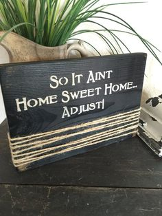 Home Sweet Home  Funny Saying Sign  Rustic by RiOakWesternDesign