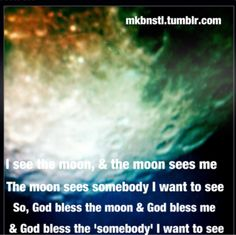 I always remember no matter where you are the same moon is shinning over us Both