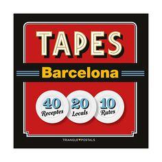 Gener 2016: Tapes Barcelona / text: Josep Liz ; pròleg: Joan Barril ; fotografies: Jordi García ; receptes: Amanada Laporte