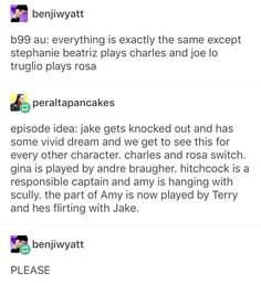 Brooklyn Nine-Nine This would be amazing. Brooklyn Nine Nine Funny, Jake Peralta, Funny Memes, Hilarious, Andy Samberg, Parks N Rec, Tumblr Posts, Fangirl, Tv Shows