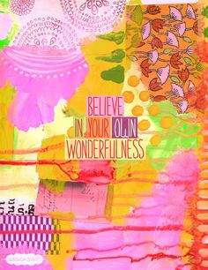 believe in your own wonderfulness // by Jessica Swift
