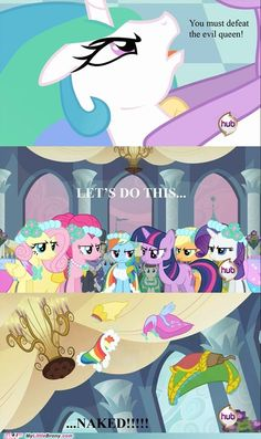 Hmm..haven't they saved Equestria naked like many times already?