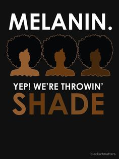 """Melanin Throwin Shade Afro Art"" T-Shirt by blackartmatters - Beauty Women Black Love Art, Black Girl Art, My Black Is Beautiful, Black Girl Magic, Black Girls Rock, Black Power, Black Girl Quotes, Black Girl Cartoon, Pelo Natural"