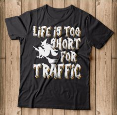 Life Is Too Short For Traffic Funny Halloween Gift  Makes a great gift for witch lover this halloween 2018. This is sure to be a hit at this year's Halloween party. Show up to your trick or treating, Drinking wine and candy hunting in style with this awesome funny Life is too short for traffic shirt Halloween 2018, Funny Halloween, Halloween Shirt, Halloween Gifts, Halloween Party, Funny Life, Life Humor, Wine Drinks, Drinking