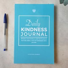 Daily Kindness Journal: Making your world a better place by putting small acts of kindness into action