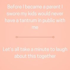 First child was wonderful in public, second child on the other hand is the screa… - Humor Quotes Mom Quotes, Funny Quotes, Life Quotes, Motherhood Funny, I Love To Laugh, Parenting Quotes, Funny Parenting, Parenting Advice, Mom Humor