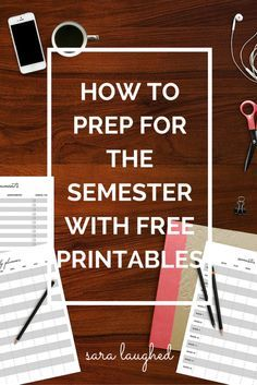 How to Prep for the Semester with Free College Printables! These printables are the perfect way to prepare for your semester and get yourself ready to ace your classes.