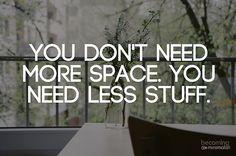 you need less stuff
