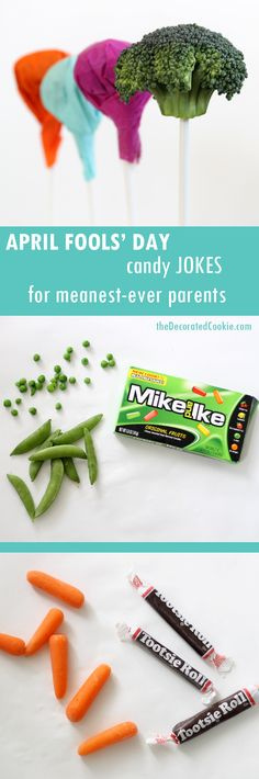 April Fools' Day candy jokes with hidden vegetables, for kids