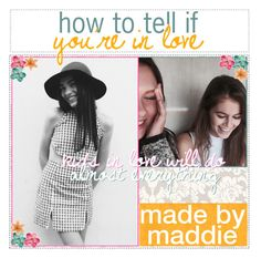"""""""how to tell if you're in love"""" by aloha-tip-girls ❤ liked on Polyvore featuring art and maddiemaddstips"""
