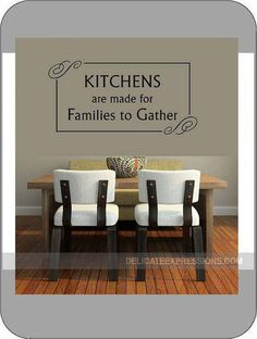 """Kitchens are made for Families to Gather"" with decorative frame. Vinyl Lettering Wall Decal available in various sizes and vinyl colors."