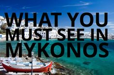 What you must see in Mykonos