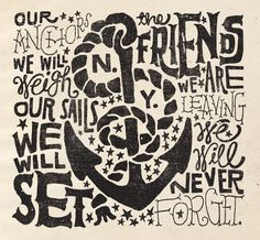 Our anchors we will weigh  Our sails we will set  The friends we are leaving we will never forget.