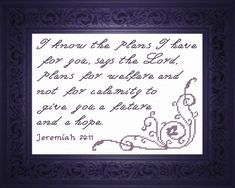 Cross Stitch Bible Verse Jeremiah For I know the plans that I have for you,' declares the LORD, 'plans for welfare and not for calamity to give you a future and a hope. Jeremiah 20 11, Cross Stitch Designs, Stitch Patterns, I Know The Plans, Rainy Day Activities, Favorite Bible Verses, Words Of Encouragement, Joyful, Prayer