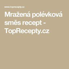 Mražená polévková směs recept - TopRecepty.cz