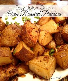 Easy recipe for oven roasted potatoes seasoned with Lipton onion soup mix.