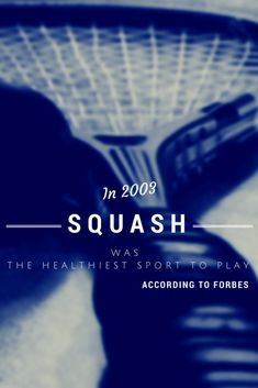 In 2003 squash was the healthiest sport to play according to Forbes