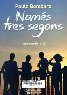 Bombara, Paula. Només tres segons. Lleida : Pagès, 2017 Tapas, Editorial, Movie Posters, Products, Names, Group Of Friends, Short Stories, Reading, Libros
