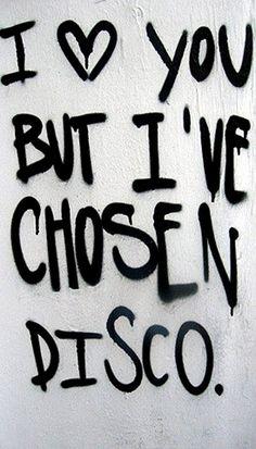 I love You But I've Chosen Disco