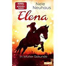 Elena C Ein Leben F R Pferde 7 In Letzter Sekunde Leben Ein Elena Sekunde Bucher Poesie Kunst Pferde