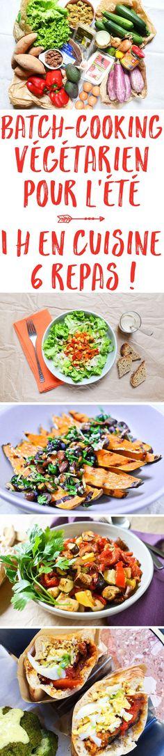 Batch cooking végétarien pour l'été : 1 heure en cuisine, 6 repas !