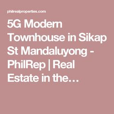 Modern Townhouse in Sikap St Mandaluyong - PhilRep Modern Townhouse, Condominium, Real Estate, Houses, Homes, Real Estates, House, Computer Case, Home