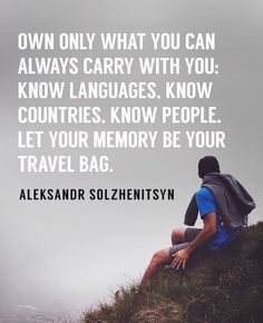 Only have the things that matters most to you when you travel.