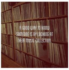 If you want to get to know someone, look at their music collection!