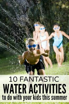 From water blobs, to water walls, to water balloon pinatas, to sponge ball water fights, this list of 10 fantastic water activities for kids is just what you need to keep the fun going this summer!