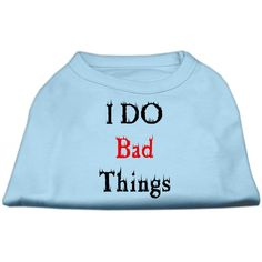 Mirage Pet Products 14-Inch I Do Bad Things Screen Print Shirts for Pets, Large, Baby Blue >>> Click image to review more details. (This is an affiliate link) #Cats