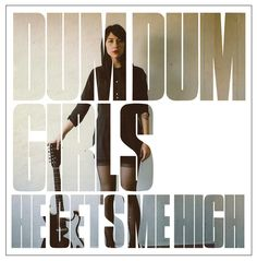 "Dum Dum Girls, ""He Gets Me High,"" 2011."