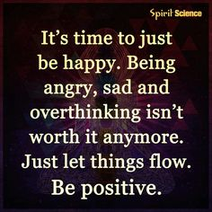 Be happy, relieve stress and be positive