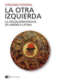11 Ideas De La Otra Izquierda Novedad Editorial Socialdemocracia Que Es La Democracia Dictadura