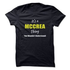 Its a MCCREA Thing Limited Ξ EditionAre you a MCCREA? Then YOU understand! These limited edition custom t-shirts are NOT sold in stores and make great gifts for your family members. Order 2 or more today and save on shipping!MCCREA