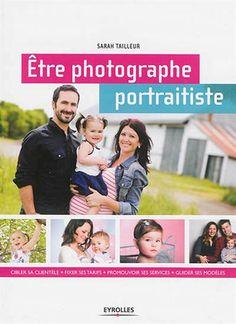 Être photographe portraitiste / Sarah Tailleur. Éditions Eyrolles (4)