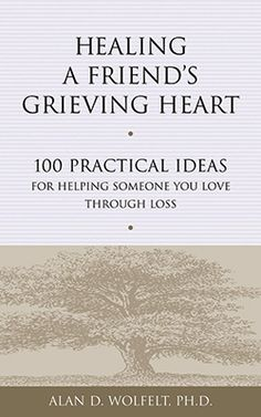 The Art of Condolence Healing a Friend's Grieving Heart: 100 Practical Ideas for Helping Someone You Love Through Loss by Alan D. Prayers For Grieving, Grieving Friend, Grieving Quotes, Grieving Mother, Prayer For A Friend, Loss Of A Friend, Words Of Sympathy, Sympathy Quotes, Sympathy Messages