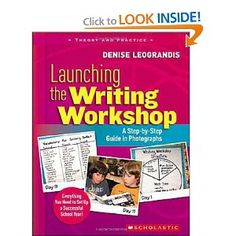 Launching the Writing Workshop: A Step-by-Step Guide in Photographs: Denise Leograndis: 9780545021210: Amazon.com: Books