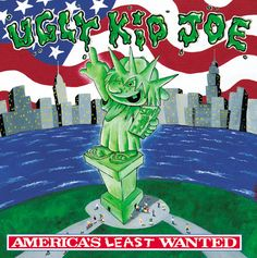 """""""Everything About You"""" by Ugly Kid Joe"""