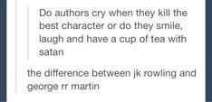 Or Rick Riordan. He'd definatley have a cup of tea with satan once in a while