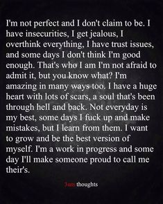 Not jealous. Don't have trust issues. Rest is very true. Thankfully, I've found someone who's proud to call me theirs. And he understands all of me. And is so accepting ❤️ Wisdom Quotes, Quotes To Live By, Love Quotes, I Give Up Quotes, Giving Up Quotes, Positive Quotes, Motivational Quotes, Inspirational Quotes, I'm Broken Quotes