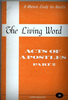 ULTRA RARE The Living Word. Acts Of Apostles Part 2 1967 JW Roberts Abilene,TX .