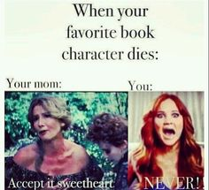When your favorite book character dies: