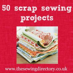 50 great free projects to use up all your fabric scraps!