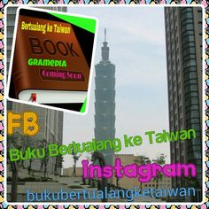 "#Menara #101 #Sebelumnya #adalah #Menara #Tertinggi #di #Dunia  #Buku ""Bertualang ke Taiwan"" #Terbitan #Gramedia #ComingSoon!!! 快 出現 囖  #Baca #BukuBertualangKeTaiwan, Ikuti Petunjuknya,Rasakan Sensasi Petualangannya (^ω^)  #愛 台灣 以前,的時候, 以後 (^ω^) Love Taiwan Before, During, and After  Taiwan is a Beautiful Heart Because Taiwan Will Touch you (^ω^) #BKT"